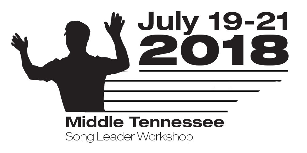 Song Leader Workshop | Middle Tennessee July 19-21, 2018